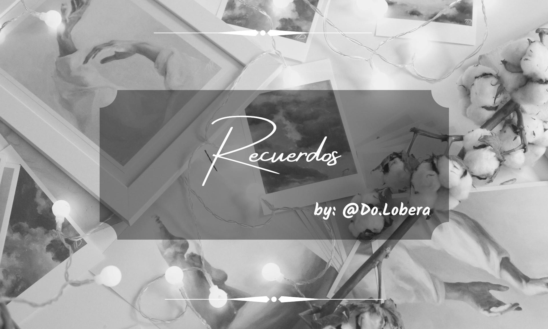 Recuerdos - by Do.lobera