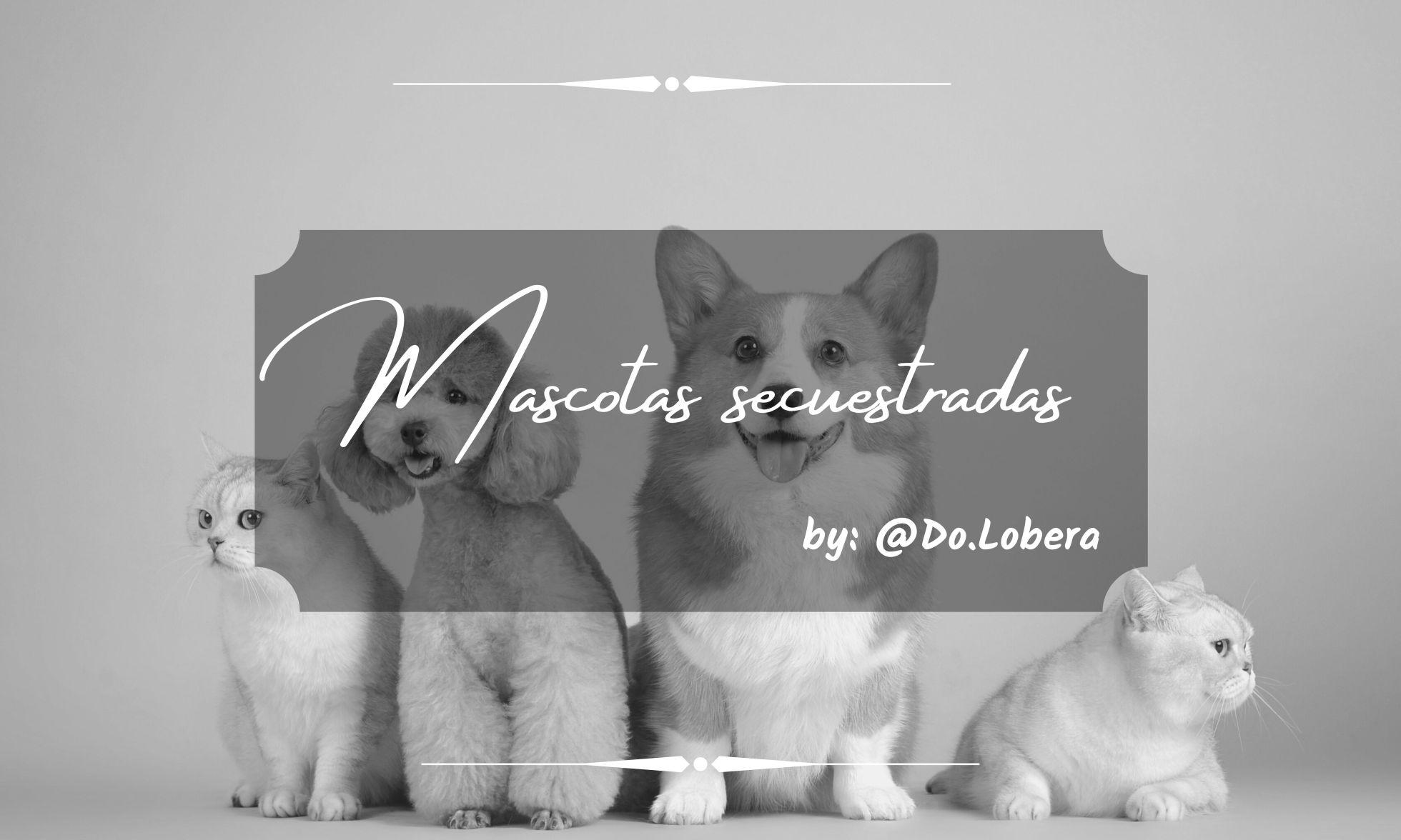 Mascotas secuestradas - By Do.lobera