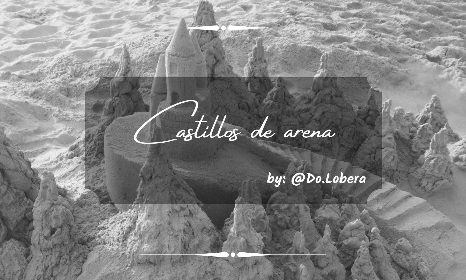 Castillos de arena - by Do.Lobera